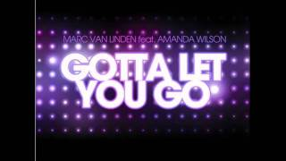 Marc Van Linden feat. Amanda Wilson - Gotta Let You Go (Club Mix).avi