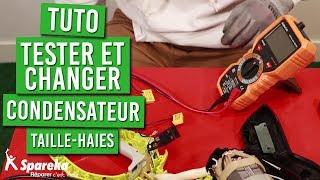 Tuto - Comment tester et changer un condensateur de taille haies