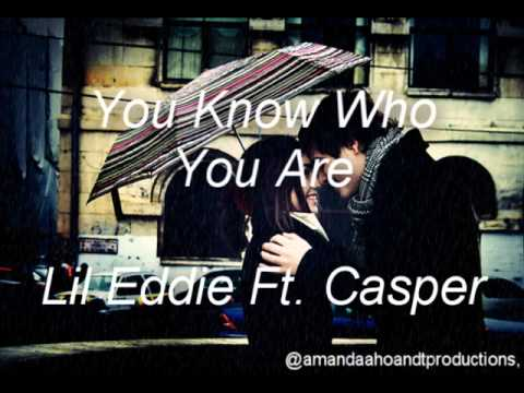 You Know Who You Are - Lil Eddie Ft. Casper