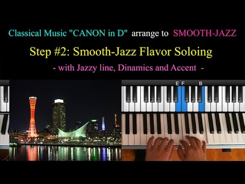 How To Classical Tune Arrange To Smooth-Jazz Style - CANON In D