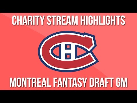 Montreal Canadiens Fantasy Draft GM - Charity Stream Highlights
