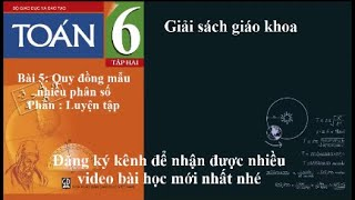 Giải Toán 6 tập 2 [Đại số] - Bài 5 -Quy đồng mẫu nhiều phân số (Giải bài tập SGK - Phần Luyện Tập)