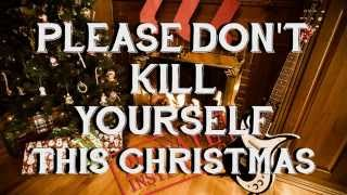 Download Please Don't Kill Yourself (This Christmas) Official MP3 song and Music Video