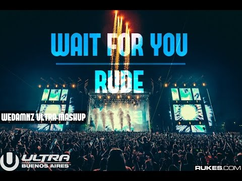 Dannic & Tom & Jane ft. Magic - Wait For You vs. Rude (WEDAMNZ Ultra Mashup)