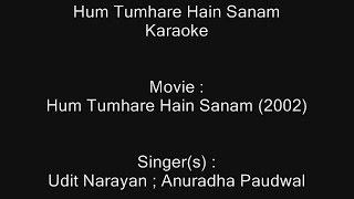 Hum Tumhare Hain Sanam (Title Song) - Karaoke - Udit Narayan ; Anuradha Paudwal