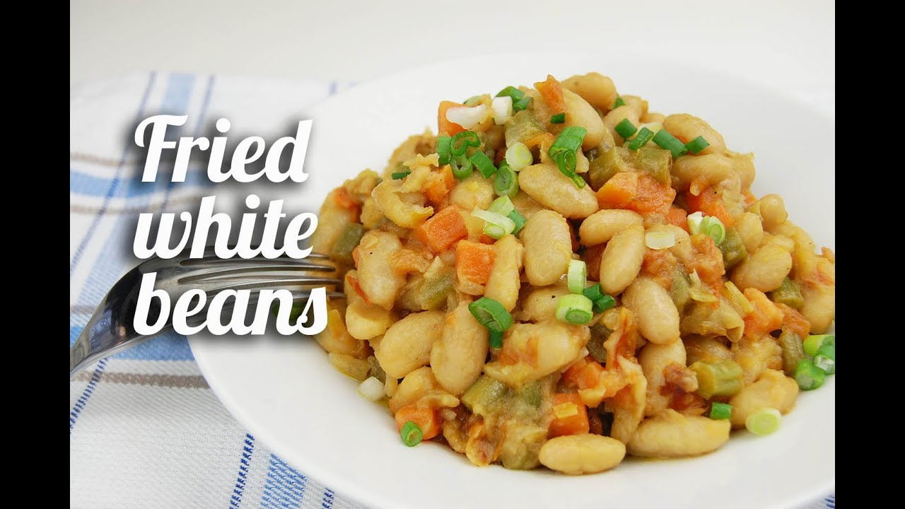 Fried white beans recipe vegetarian youtube forumfinder Gallery