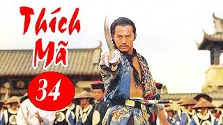Thích Mã - Tập 34   Phim Bộ Kiếm Hiệp Trung Quốc Hay Nhất - Thuyết Minh