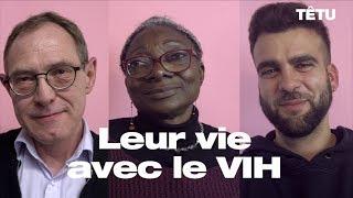 Leur vie avec le VIH