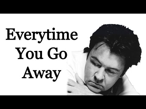 Everytime You Go Away - Paul Young [Remastered] mp3