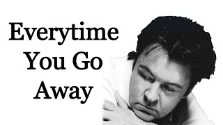 Everytime You Go Away - Paul Young [Remastered]