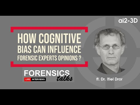 How cognitive bias can influence forensic experts opinions ? | Forensics Talks - Ep 4 Dr Itiel Dror