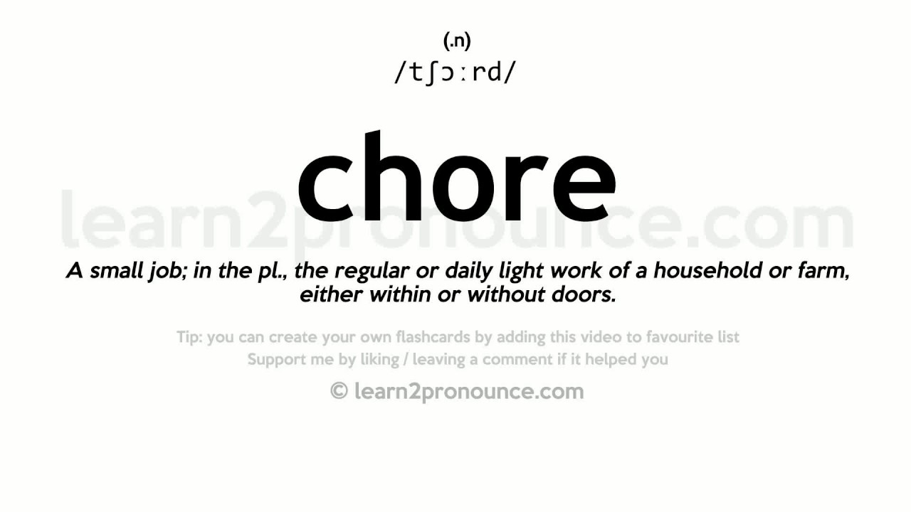 Pronunciation of Chore  Definition of Chore