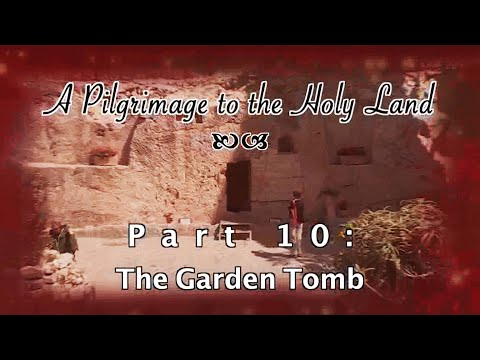 The Garden Tomb - Pilgrimage 10