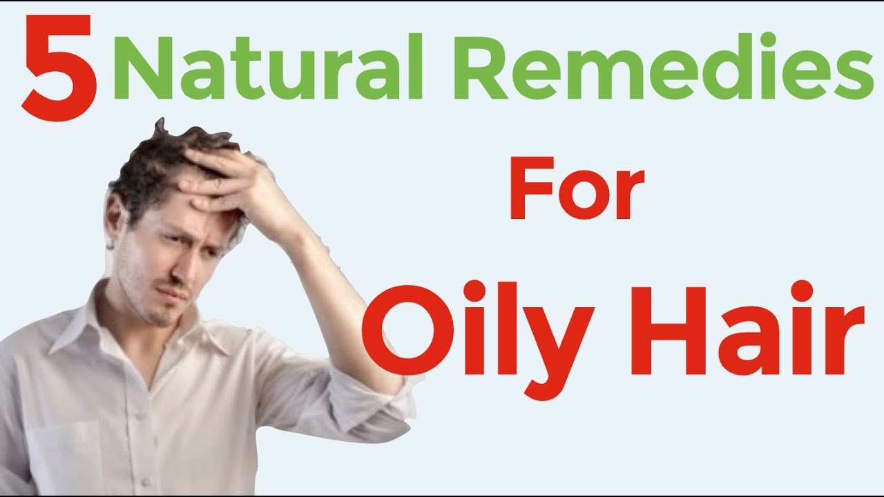 How To Treat Greasy Hair Naturally