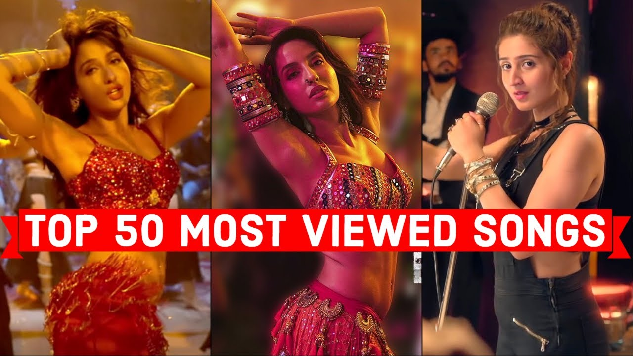Top 50 Most Viewed Indian Bollywood Songs On Youtube Of All Time Youtube