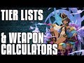 Tier List & Weapon Calculator Tools! Great Resources For Planning (And Memes)
