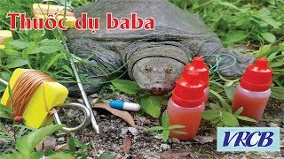 Hướng Dẫn Sử Dụng Thuốc Dụ Baba , Mồi Câu Baba ( săn bắt )