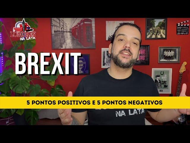 5 pontos positivos e 5 pontos negativos do acordo do Brexit