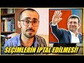 İSTANBUL SEÇİMLERİNİN İPTAL EDİLMESİ!
