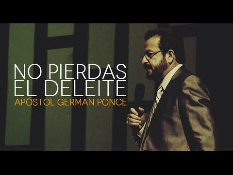 Apóstol German Ponce No Pierdas El Deleite - domingo, 23 de agosto 2015