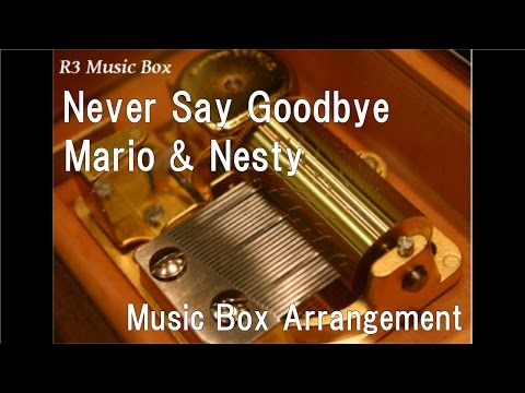"Never Say Goodbye/Mario & Nesty [Music Box] (Drama ""My Girl"" OST)"