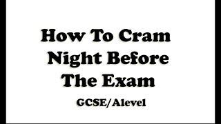How To Cram Night Before The Exam AND PASS