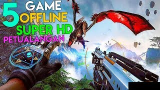5 Game Android OFFLINE Grafik SUPER HD Terbaik Petualangan !