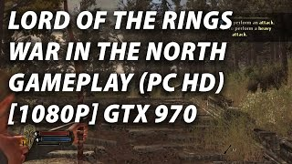 Lord of the Rings War in the North Gameplay (PC HD) [1080p] GTX 970