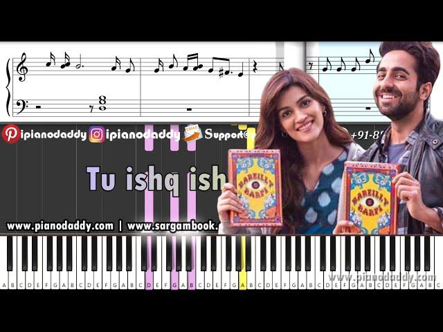 Nazm Nazm (Bareilly Ki Barfi) Piano Tutorial + Piano Notes
