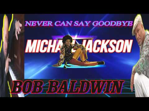 BOB BALDWIN (NEVER CAN SAY GOODBYE)BY JAZZKAT GROOVES mp3