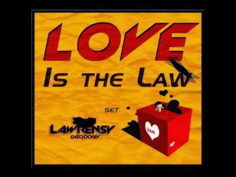 DJ LAWRENSY -  LOVE IS THE LAW  (My Feelings For You)