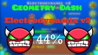 (#30) Geometry Dash - Electrodynamix v2 44%!