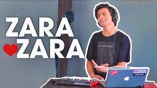 ZARA ZARA (Cover by Aksh Baghla)