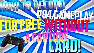 """How To Record And Edit PS4 GAMEPLAY FOR FREE Without A Capture Card!""""NEW""""+Record Voice!"""