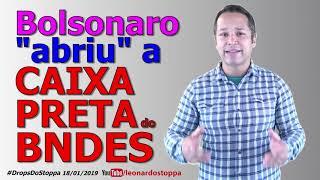 """Bolsonaro abriu a """"caixa preta"""" do BNDES"""