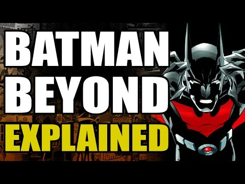 DC Comics: Batman Beyond Explained