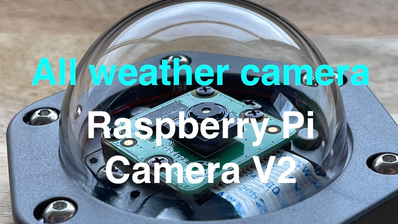 All weather camera module case for Raspberry Pi Camera V2