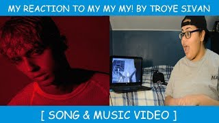 My Reaction To My MY MY! By Troye Sivan
