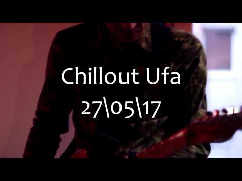 Сhillout Ufa - 27\05\17
