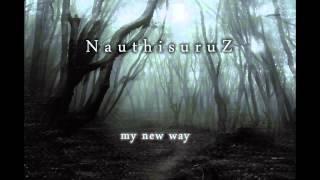 Nauthisuruz - My New Way