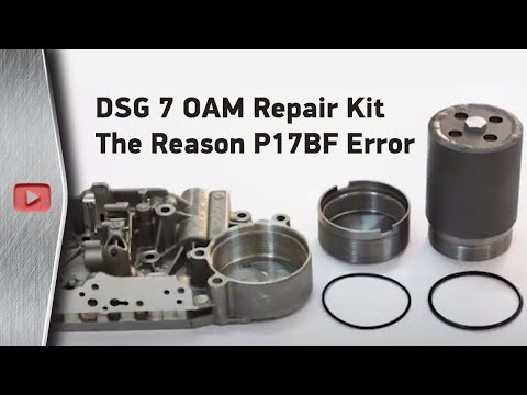 dsg 7 oam repair kit the reason p17bf error youtube. Black Bedroom Furniture Sets. Home Design Ideas