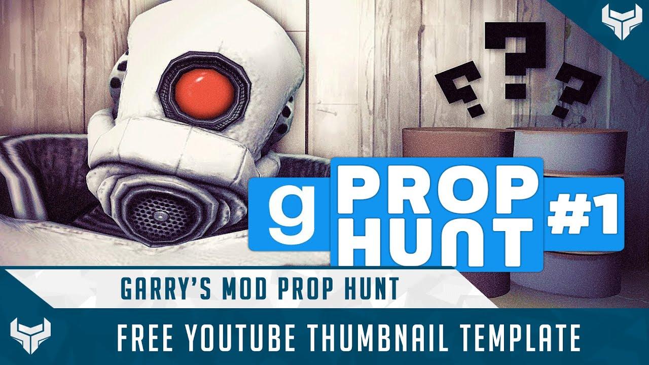 Free Youtube Thumbnail Template Prop Hunt Amp Garrys Mod