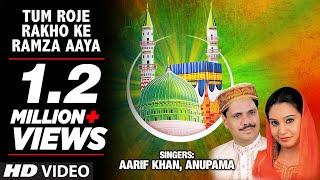 Tum Roje Rakho Ke Ramza Aaya || Aarif Khan, Anupama || T-Series Islamic Music