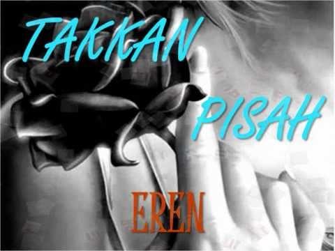 Eren - Takkan Pisah (lyrics)