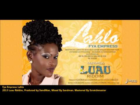 New Fya Empress | LAHLO [2013 St Vincent | GND Soca][Luau Riddim, Produced By Sandman]