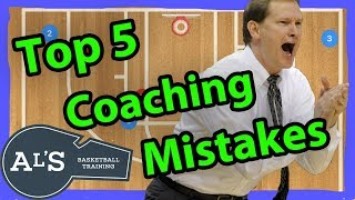 Top 5 Mistakes Basketball Coaches Make | How To Coach Basketball