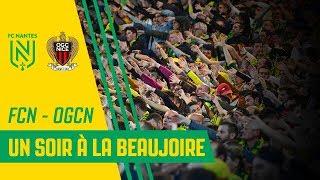 """FC Nantes - OGC Nice : """"Un soir à la Beaujoire"""""""