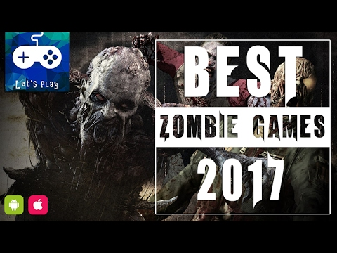 Top 10 Zombie Games for Android & Iphone 2017 - Kill them all!