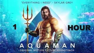 Aquaman Soundtrack Everything I Need Skylar Grey