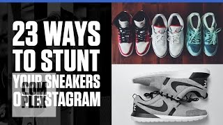 Complex How to:  Stunt Your Sneakers on Instagram